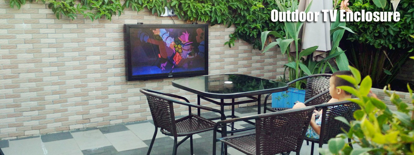 Outdoor Enclosure TV